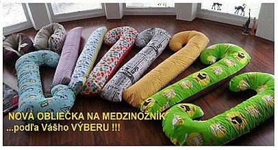 Úžitkový textil - NOVÁ Obliečka na MEDZINOŽNÍK ... zmena je život ! - 3843182_