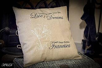 """Úžitkový textil - Vankúšik """"Live your dreams"""" - 4339834_"""