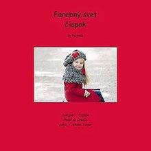 Návody a literatúra - Farebný svet čiapok - 4437963_
