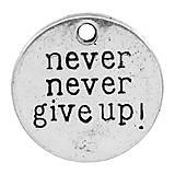 Prívesok s nápisom NEVER NEVER GIVE UP!