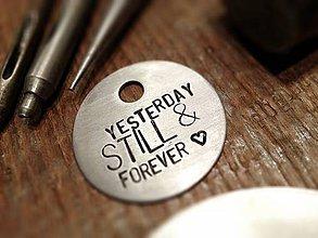 Kľúčenky - YESTERDAY..STILL & FOREVER - 4960035_
