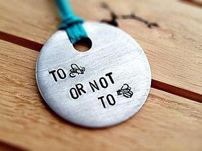 Kľúčenky - TO BEe OR NOT TO BEe - 5033731_