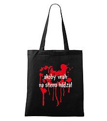 Nákupné tašky - taška Akoby vrah na stenu hádzal - 5076929_
