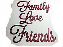 velké nápisy Family Love Friends