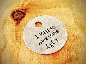 Kľúčenky - I WILL BEE :) AWESOME - 5363844_