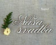Papier - Výrez z lepenky Naša svadba - 5497083_
