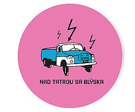 Odznaky/Brošne - Nad tatrou sa blýska odznak / Ružový - 5734214_