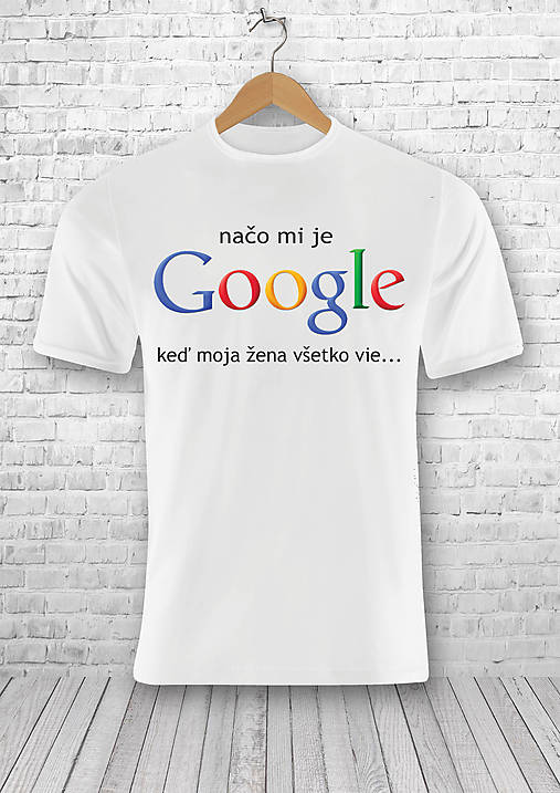5221fe50aae5 Naco mi je google   VisualTshirt - SAShE.sk - Handmade Tričká