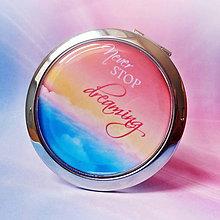 Zrkadielka - never stop dreaming - text na přání - 6058591_