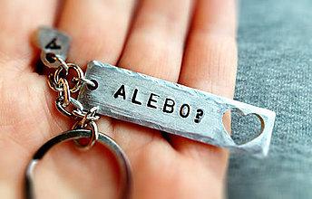 Kľúčenky - ALEBO? / 2mm hrúbka - 6307963_