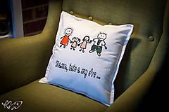 """Úžitkový textil - Vankúšik """"Mama,tato a my dve"""" - 6319612_"""