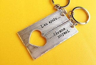 Kľúčenky - LEN SPOLU DÁVAME ZMYSEL :) / 2mm hrúbka / iba ako pár - 6347020_