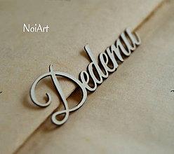 Polotovary - Papierový nápis Dedemu - 6355148_