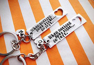 Kľúčenky - ..keď to nejde doľava..tak to pojde doprava :)) / 2mm hrúbka / cena za 1ks - 6360594_