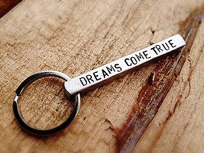 Kľúčenky - NEW :) DREAMS COME TRUE :) / hranolček 6x6mm / dĺžka 55mm / ručne opracovaný / cena za 1ks - 6487426_