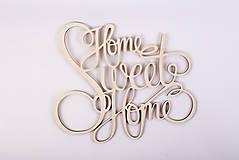 Dekorácie - Drevený nápis na stenu - Home Sweet Home - 6525529_