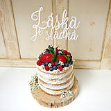 Dekorácie - LÁSKA JE SLADKÁ zápich na tortu - 6585126_