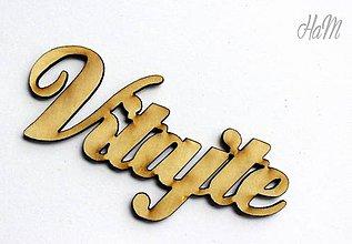 Polotovary - Drevený výrez Vitajte ozdobné 10 x 5 cm - 6592314_