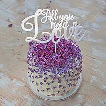 Dekorácie - ALL YOU NEED IS LOVE zápich na tortu - 6787481_