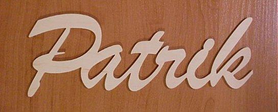 Detské doplnky - Drevený nápis - meno Patrik - 2503110