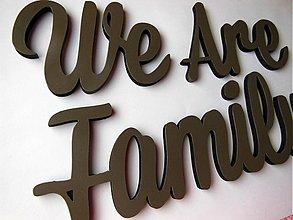 Dekorácie - nápis WE ARE FAMILY - 2575635