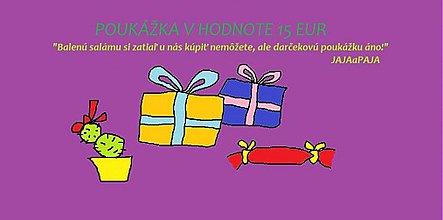 Darčekové poukážky - DARČEKOVÁ POUKÁŽKA V HODNOTE 15 EUR - 2616825