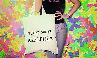 Nákupné tašky - Toto nie je IGEĽITKA  - 3430930
